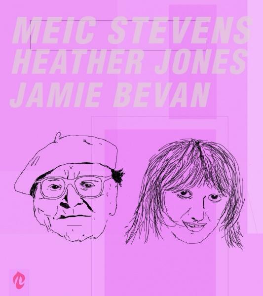 MEIC STEVENS • HEATHER JONES • JAMIE BEVAN